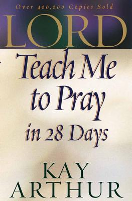 Lord, Teach Me to Pray in 28 Days, Arthur, Kay