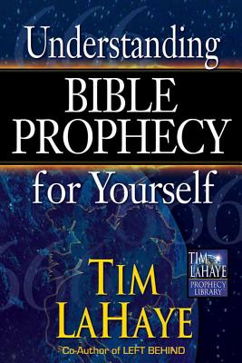 Image for Understanding Bible Prophecy for Yourself (Tim LaHaye Prophecy Library)