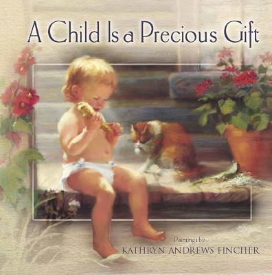 Image for A Child Is a Precious Gift (Focus on the Family)