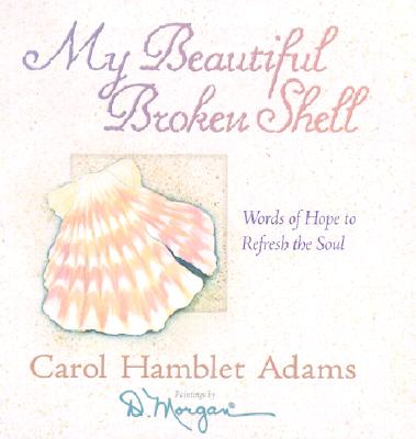 Image for My Beautiful Broken Shell: Words of Hope to Refresh the Soul