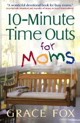 Image for 10-Minute Time Outs for Moms