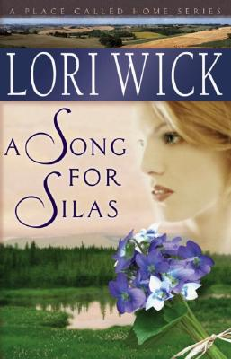 A Song for Silas (A Place Called Home Series #2), Lori Wick