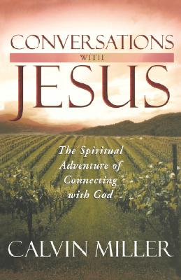 Image for Conversations with Jesus: The Spiritual Adventure of Connecting with God