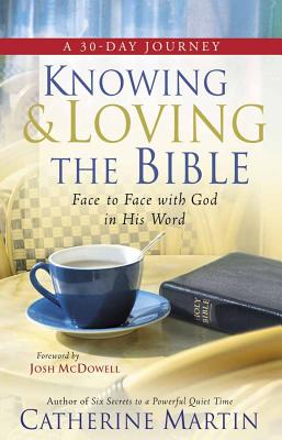 Image for Knowing and Loving the Bible: Face-to-Face with God in His Word