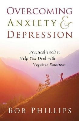 Image for Overcoming Anxiety and Depression: Practical Tools to Help You Deal with Negative Emotions