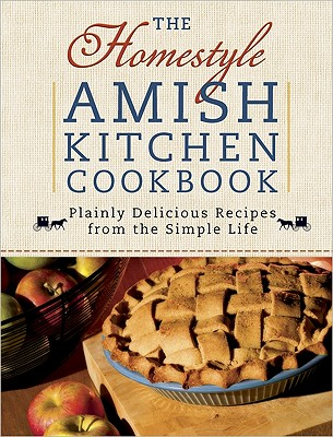 Image for THE HOMESTYLE AMISH KITCHEN COOKBOOK