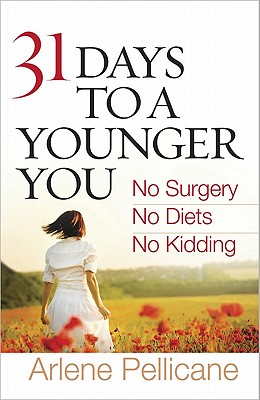 Image for 31 Days to a Younger You: No Surgery, No Diets, No Kidding