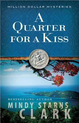 Image for A Quarter for a Kiss (The Million Dollar Mysteries)
