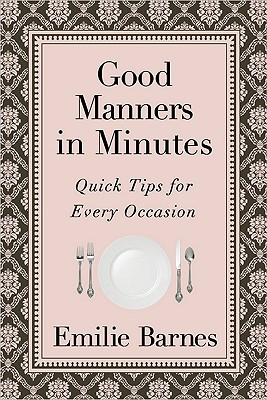Image for Good Manners in Minutes: Quick Tips for Every Occasion