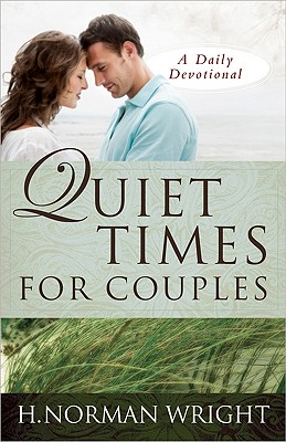 Quiet Times for Couples, H. Norman Wright