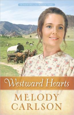 Westward Hearts (Homeward on the Oregon Trail), Carlson, Melody A.