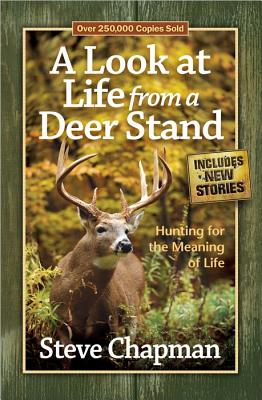 Image for A Look at Life from a Deer Stand: Hunting for the Meaning of Life
