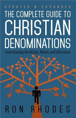 Image for The Complete Guide to Christian Denominations: Understanding the History, Beliefs, and Differences