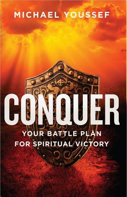 Image for Conquer: Your Battle Plan for Spiritual Warfare