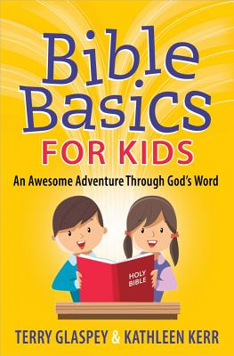 Image for Bible Basics for Kids: An Awesome Adventure Through God's Word