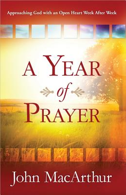 Image for A Year of Prayer: Approaching God with an Open Heart Week After Week