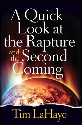 Image for A Quick Look at the Rapture and the Second Coming (Tim Lahaye Prophecy Library)