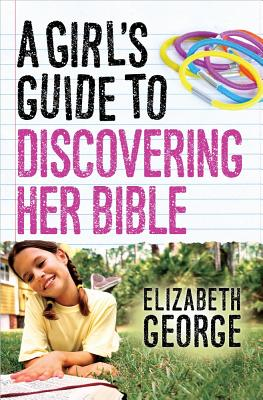 Image for A Girl's Guide to Discovering Her Bible