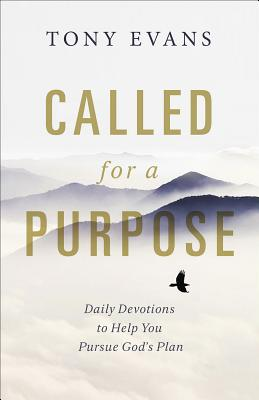 Image for Called for a Purpose: Daily Devotions to Help You Pursue God's Plan