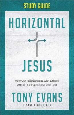Image for Horizontal Jesus Study Guide: Loving God by Loving Others
