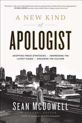 Image for A New Kind of Apologist: *Adopting Fresh Strategies *Addressing the Latest Issues *Engaging the Culture