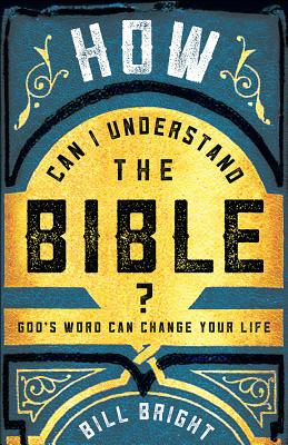 Image for How Can I Understand the Bible?: God's Word Can Change Your Life