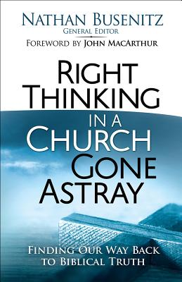 Image for Right Thinking in a Church Gone Astray: Finding Our Way Back to Biblical Truth