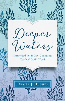 Image for Deeper Waters: Immersed in the Transformative Power of God's Word