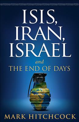 Image for ISIS, Iran, Israel: And the End of Days
