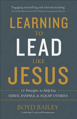 Image for Learning to Lead Like Jesus: 11 Principles to Help You Serve, Inspire, and Equip Others