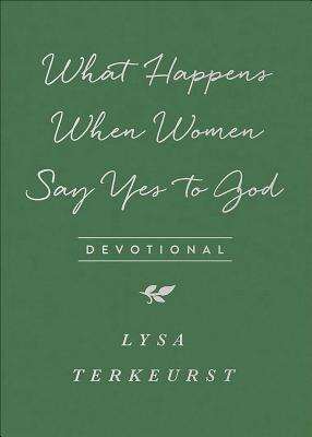Image for What Happens When Women Say Yes to God Devotional Milano SoftoneTM