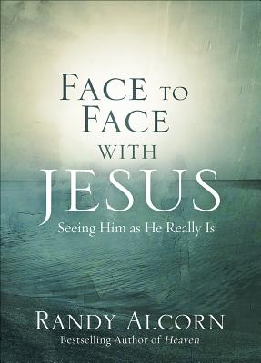 Image for Face to Face with Jesus: Seeing Him As He Really Is