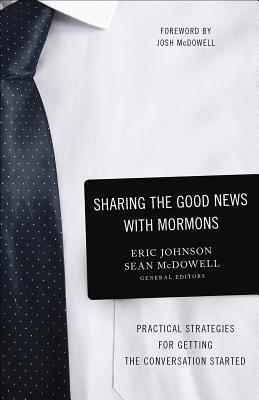Image for Sharing the Good News With Mormons: Practical Strategies for Getting the Conversation Started