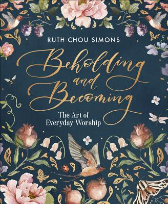 Image for Beholding and Becoming: The Art of Everyday Worship