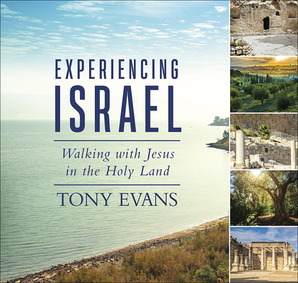 Image for Experiencing Israel: Walking with Jesus in the Holy Land