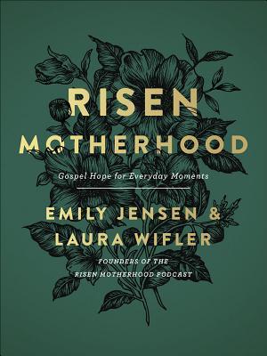 Image for Risen Motherhood: Gospel Hope for Everyday Moments