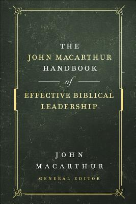 Image for The John MacArthur Handbook of Effective Biblical Leadership (The Shepherd's Library)