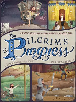 Image for The Pilgrim's Progress : A Poetic Retelling of John Bunyan's Classic Tale