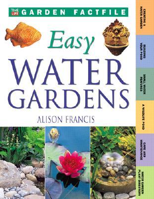 Image for Easy Water Gardens (Time-Life Garden Factfiles)