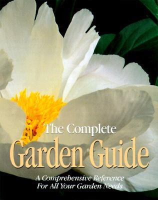 Image for The Complete Garden Guide: A Comprehensive Reference for All Your Garden Needs