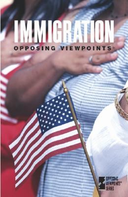 Image for Opposing Viewpoints Series - Immigration (paperback edition)