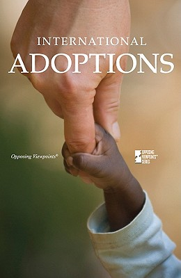 International Adoptions (Opposing Viewpoints), Haerens, Margaret