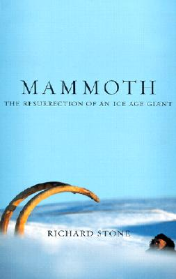 Image for Mammoth: The Resurrection of an Ice Age Giant