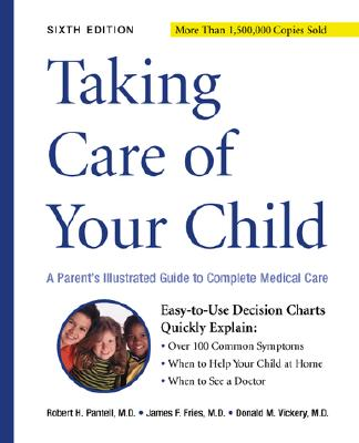 Image for Taking Care of Your Child: A Parent's Guide to Complete Medical Care