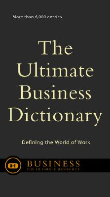 Image for The Ultimate Business Dictionary: Defining The World Of Work