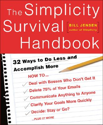 Image for The Simplicity Survival Handbook: 32 Ways To Do Less And Accomplish More