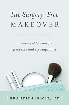Image for The Surgery-Free Makeover: All You Need to Know for Great Skin and a Younger Face