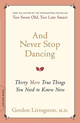 Image for And Never Stop Dancing: Thirty More True Things You Need to Know Now