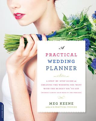 Image for A Practical Wedding Planner: A Step-by-Step Guide to Cutting Through the Crazy and Creating the Wedding You Want