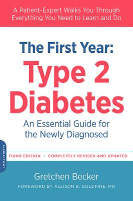 Image for The First Year: Type 2 Diabetes: An Essential Guide for the Newly Diagnosed (Marlowe Diabetes Library)